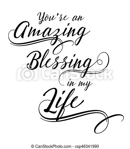 You are an Amazing Blessing in my Life - csp46341990