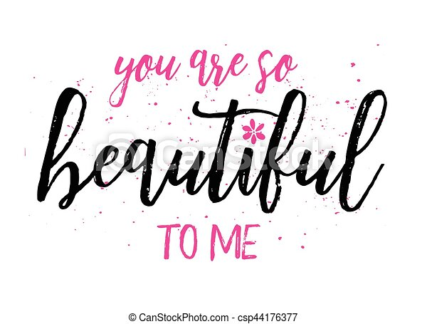 You Are So Beautiful To Me Typography Art Poster Design With Brush