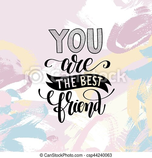 you are the best friend hand written lettering positive quote poster