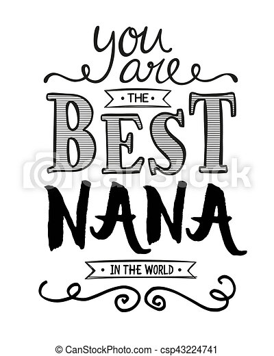 You are the best nana in the world