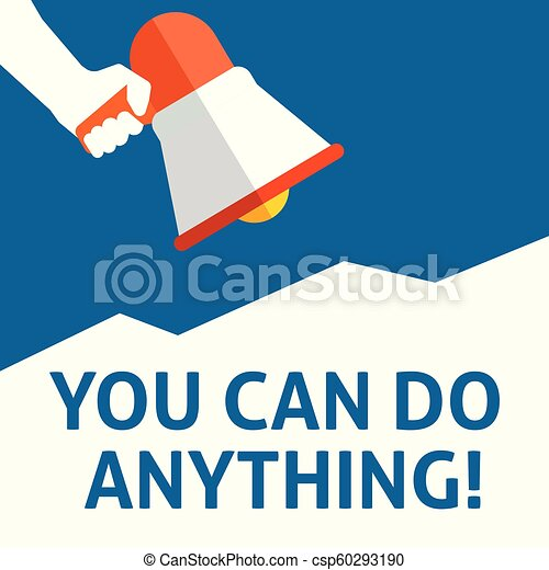 YOU CAN DO ANYTHING! Announcement. Hand Holding Megaphone With Speech Bubble - csp60293190