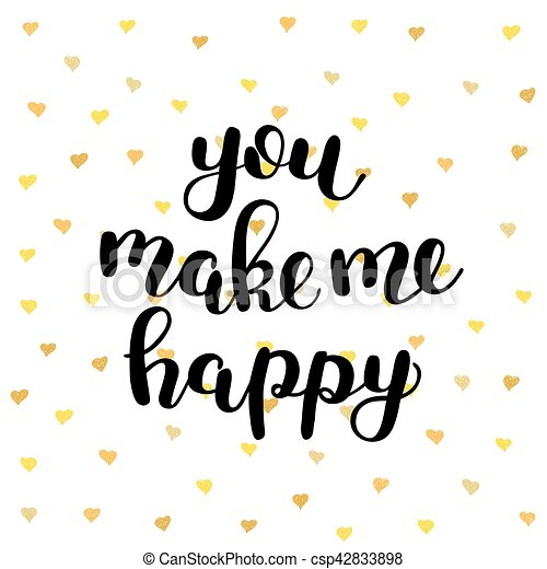 You Make Me Happy Brush Hand Lettering You Make Me Happy Brush