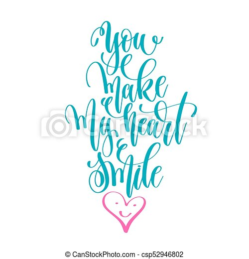 You Make My Heart Smile Hand Lettering Love Quote To Valentines