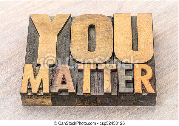 You matter word abstract in wood type - csp52453126