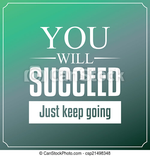 You will succeed just keep going. Quotes Typography Background D - csp21498348