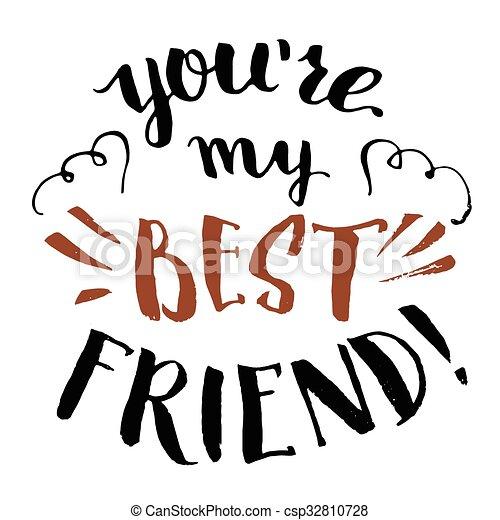 you re my best friend calligraphy you re my best friend hand rh canstockphoto com best friends clip art best friend birthday clipart