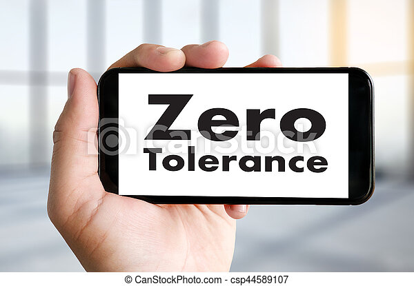 Zero Tolerance Toleration Indulgence Respect Tolerate - csp44589107
