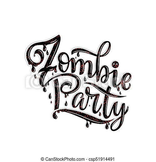 Zombie Party Text For Party Invitation Greeting Card Banner Handwritten Holiday Calligraphy Zombie Party Poster Badge Template Lettering